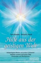 Hilfe aus der geistigen Welt - Petra Schneider, Gerhard K. P