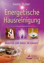 Energetische Hausreinigung - Georg Huber