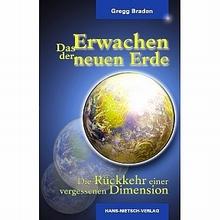 Das Erwachen der neuen Erde - Gregg Braden