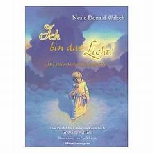 Ich bin das Licht - Neale Donald Walsch